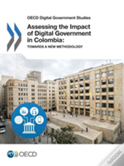 Wook.pt - Oecd Digital Government Studies Assessing The Impact Of Digital Government In Colombia