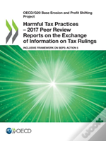 Oecd/G20 Base Erosion And Profit Shifting Project Harmful Tax Practices - 2017 Peer Review Reports On The Exchange Of Information On Tax Rulings