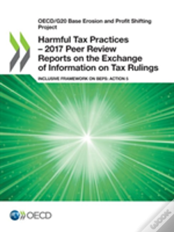Wook.pt - Oecd/G20 Base Erosion And Profit Shifting Project Harmful Tax Practices - 2017 Peer Review Reports On The Exchange Of Information On Tax Rulings