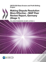 Oecd/G20 Base Erosion And Profit Shifting Project Making Dispute Resolution More Effective - Map Peer Review Report, Germany (Stage 1)