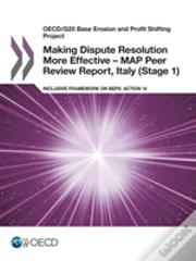 Oecd/G20 Base Erosion And Profit Shifting Project Making Dispute Resolution More Effective - Map Peer Review Report, Italy (Stage 1)