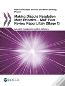 Wook.pt - Oecd/G20 Base Erosion And Profit Shifting Project Making Dispute Resolution More Effective - Map Peer Review Report, Italy (Stage 1)