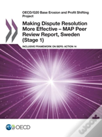 Oecd/G20 Base Erosion And Profit Shifting Project Making Dispute Resolution More Effective - Map Peer Review Report, Sweden (Stage 1)
