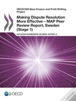 Wook.pt - Oecd/G20 Base Erosion And Profit Shifting Project Making Dispute Resolution More Effective - Map Peer Review Report, Sweden (Stage 1)