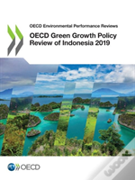 Oecd Green Growth Policy Review Of Indonesia 2019
