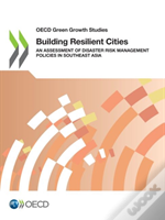 Oecd Green Growth Studies Building Resilient Cities