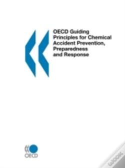 Wook.pt - Oecd Guiding Principles For Chemical Accident Prevention, Preparedness And Response
