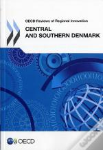 Oecd Reviews Of Innovation:Central And Southern Denmark 2012