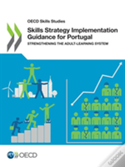 Wook.pt - Oecd Skills Studies Skills Strategy Implementation Guidance For Portugal