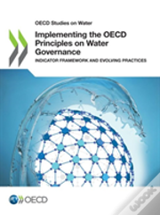 Oecd Studies On Water Implementing The Oecd Principles On Water Governance