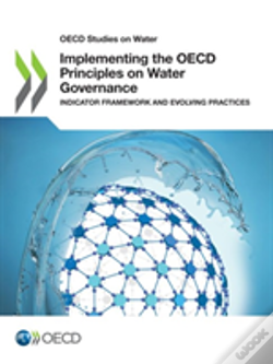 Wook.pt - Oecd Studies On Water Implementing The Oecd Principles On Water Governance