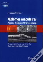 Oedemes Maculaires - Aspects Cliniques Et Therapeutiques