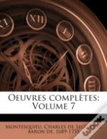 Oeuvres Compl Tes; Volume 7