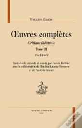 Oeuvres Completes. Critique Theatrale. T.3. 1841-1842.