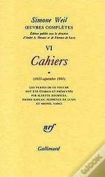 Oeuvres Complètes T.6 ; Cahiers (1933-Septembre 1941)