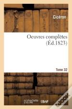 Oeuvres Completes. Tome 32