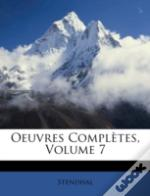 Oeuvres Complètes, Volume 7