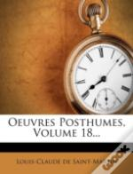 Oeuvres Posthumes, Volume 18...