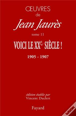 Wook.pt - Oeuvres Tome 11 - Voici Le Xxe Siecle ! (1905-1907)