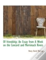 Of Friendship; An Essay From A Week On T