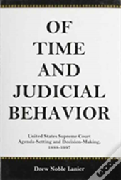 Of Time And Judicial Behavior