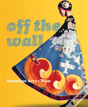Off The Wall - American Art To Wear