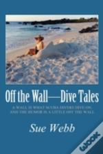 Off The Wall-Dive Tales