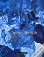 Offenbach And The Paris Of His Time