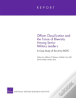 Officer Classification And The Future Of Diversity Among Senior Military Leaders