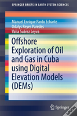 Wook.pt - Offshore Exploration Of Oil And Gas In Cuba Using Digital Elevation Models (Dems)