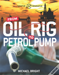 Wook.pt - Oil: From Oil Rig To Petrol Pump