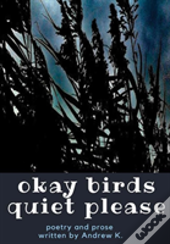 Okay Birds Quiet Please (Deluxe Hardcover Edition)
