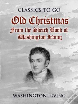 Wook.pt - Old Christmas From The Sketch Book Of Washington Irving