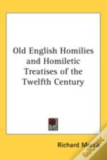 Old English Homilies And Homiletic Treat