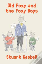 Old Foxy And The Foxy Boys