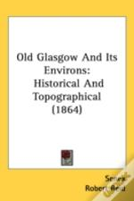 Old Glasgow And Its Environs
