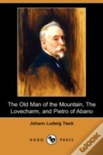 Old Man Of The Mountain, The Lovecharm, And Pietro Of Abano (Dodo Press)