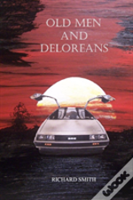Old Men And Deloreans
