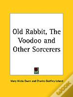 Old Rabbit, The Voodoo