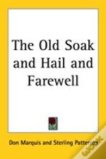 Old Soak And Hail And Farewell