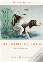 Old Working Dogs