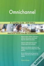 Omnichannel A Complete Guide - 2019 Edition