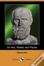 On Airs, Waters And Places (Dodo Press)