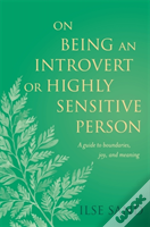 On Being An Introvert Or Highly Sen