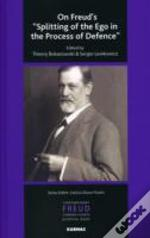 On Freud'S 'Splitting Of The Ego In The Process Of Defence'