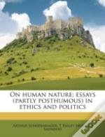 On Human Nature; Essays  Partly Posthumo