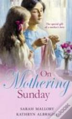 On Mothering Sundaywith More Than A Governess And The Angel And The Outlaw