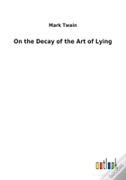 Wook.pt - On The Decay Of The Art Of Lying