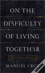 On The Difficulty Of Living Together