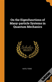On The Eigenfunctions Of Many-Particle Systems In Quantum Mechanics